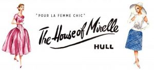 A 1950s woman stands wearing a pink dress on the left of the screen. On the right a 1960s lady wears a blue straight skirt, white sleeveless top, white gloves and a white hat. In between it says the House of Mirelle Hull. Pour La Femme Chic.